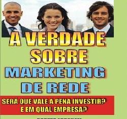 A Verdade sobre Marketing de Rede