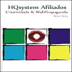 HQsystem Afiliados. Criatividade & WebPropaganda + Bônus