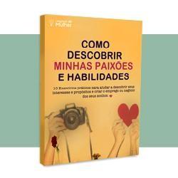 eBook Como Descobrir Minhas Paixões e Habilidades 10 Exercícios Práticos para Empreender