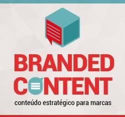 Branded Content - Conteúdo Estratégico para Marcas