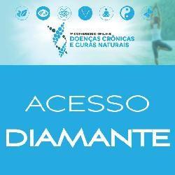Acesso DIAMANTE - Congresso Doenças Crônicas e Curas Naturais