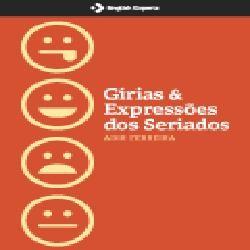 Gírias & Expressões dos Seriados (com áudio)