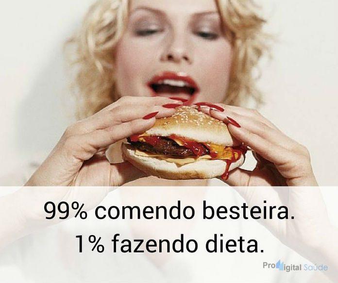 99% comendo besteira, 1% fazendo dieta - frases de incentivo