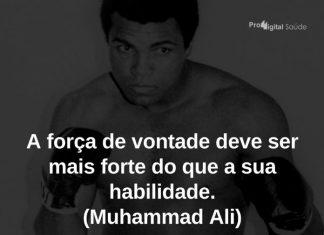 A força de vontade deve ser mais forte do que a sua habilidade. (Muhammad Ali) - frases de motivação