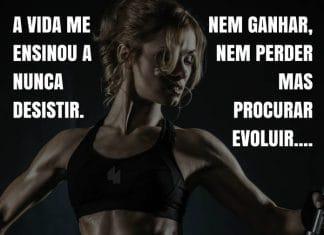 frases de motivação - A vida me ensinou a nunca desistir. Nem ganhar, nem perder mas procurar evoluir...