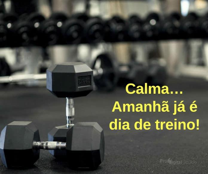 Calma Amanhã Já é Dia De Treino Frases De Motivação