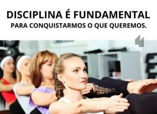 Frases de motivação - Disciplina é fundamental para conquistarmos o que queremos.