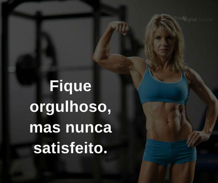 Fique orgulhoso, mas nunca satisfeito. - frases de motivação