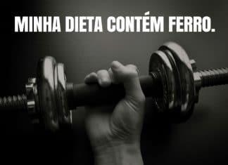 Minha Dieta contém Ferro. - frases de motivação