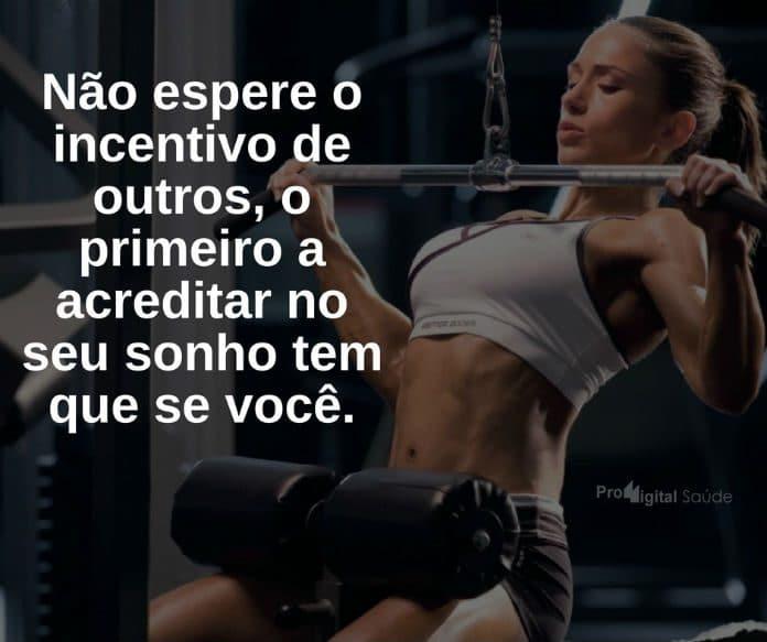 Não espere o incentivo de outros, o primeiro a acreditar no seu sonho tem que se você. - frases de motivação