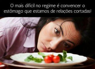 O mais difícil no regime é convencer o estômago que estamos de relações cortadas! - frases de motivação