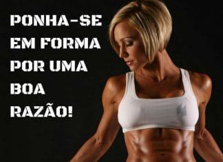 Frases de motivação - Ponha-se em forma por uma boa razão!